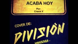 Chaos X - Si Este Mundo Acaba Hoy (Cover de División Minúscula)