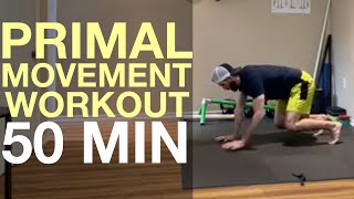PRIMAL MOVEMENT WORKOUT (Conditioning Challenge) - 50 Minutes
