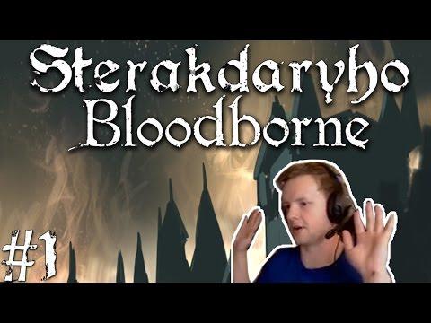 Sterakdaryho Bloodborne #1