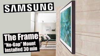 "Samsung Frame TV Installed w/ ""No-Gap"" mount in 30 minutes"
