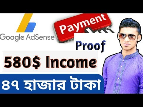 My Adsens Earning  payment proof 580$=47500tk || payment pro