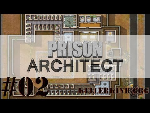Prison Architect [HD] #002 – Nahrung für die Massen ★ Let's Play Prison Architect