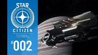 STAR CITIZEN #002 | TUTORIAL | HURRA, WIR FLIEGEN | Deutsch/German | Alpha 3.2
