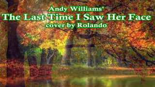 The Last Time I Saw Her Face - Andy Williams' cover