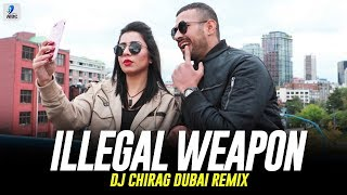 Illegal Weapon (Remix) | DJ Chirag Dubai | Jasmine Sandlas | Garry Sandhu | Punjabi Song