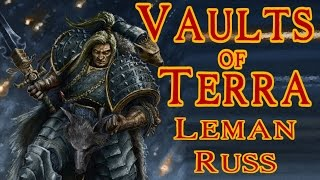 Vaults of Terra - (Horus Heresy) Leman Russ