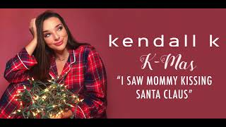 Kendall K - I Saw Mommy Kissing Santa Claus (Official Audio)