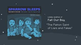 "Sparrow Sleeps - Fall Out Boy ""The Patron Saint of Liars and Fakes"" Lullaby"