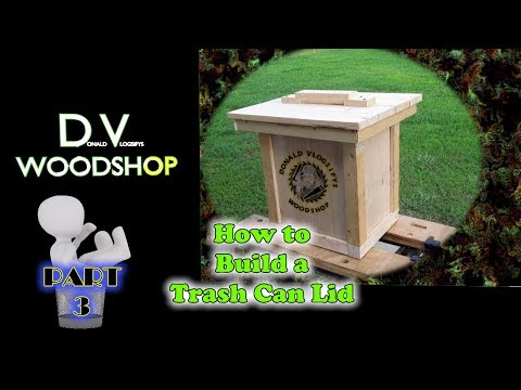 How to Build A Wood Trash Can Lid