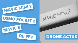 DRONE ACTUS : MAVIC MINI 2 - OSMO POCKET 2 - DJI FPV - MAVIC 3 - PARROT...