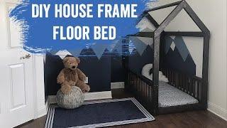 DIY House Frame Floor Bed, Montessori Inspired Floor Bed
