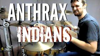 ANTHRAX - Indians - Drum Cover