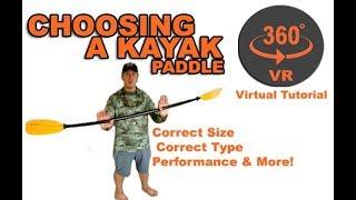 Choosing The Correct Kayak Paddle - (NEW 360° VR Video)