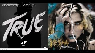 We R Up - Avicii vs. Kesha (Mashup)