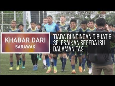 Khabar Dari Sarawak: Tiada rundingan dibuat & selesaikan segera isu dalaman FAS