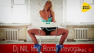 Dj NIL feat.Roma Trevoga - You Make Me Feel ( Official Video 2016)