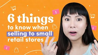 6 Things to Know When Selling to Small Retail Stores