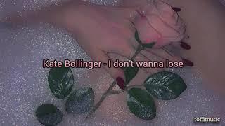 Kate Bollinger   I Don't Wanna Lose [sub. Esp]
