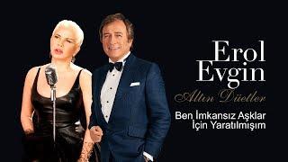 Erol Evgin & Sezen Aksu - Ben İmkansız Aşklar İçin Yaratılmışım (Official Audio)
