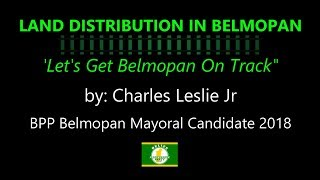 How Charles Leslie Jr Will Address Land Distribution in Belmopan as Mayor