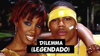 Nelly   Dilemma (Feat. Kelly Rowland) [Legendado]