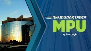 MPU | Como acelerar os estudos?