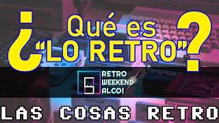 ¿QUÉ ES «LO RETRO»❓ con El Funs, Retro Cabeza, Bruno Sol, Mario Gil, Javier Couñago, Alfredo Navarro