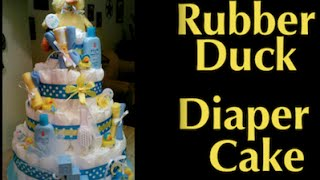 How To Make A Diaper Cake For A Baby Shower || RUBBER DUCK Theme || DIY