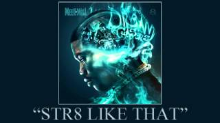 Meek Mill - Str8 Like That ft. 2 Chainz & Louie V (Dream Chasers 2)