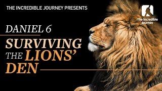Daniel 6 - Surviving The Lions'  Den