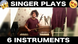 SINGER PLAYS 6 INSTRUMENTS !!! (MUST SEE)