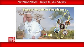 Papst Franziskus-Antananarivo- Gebet für die Arbeiter 2019-09-08
