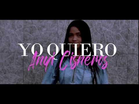 Anyi Cisneros - YO QUIERO (OFFICIAL AUDIO)