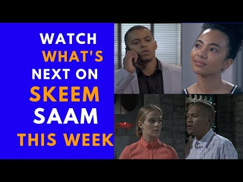 Watch Whats next on skeem Saam this week [AMAZING]
