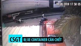 Kinh hoàng CSGT bị xe container cán chết trên đường đi làm ở Tiền Giang