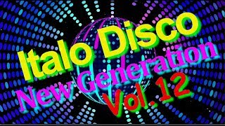 Italo Disco - New Generation (Vol.12) 2018