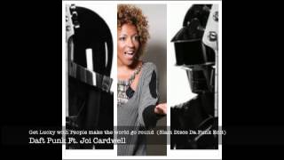 Daft Punk ft.Joi Cardwell - Get Lucky with People make the world go round (Slam Disco Da Funk Edit)