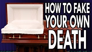 How To Fake Your Own Death - EPIC HOW TO