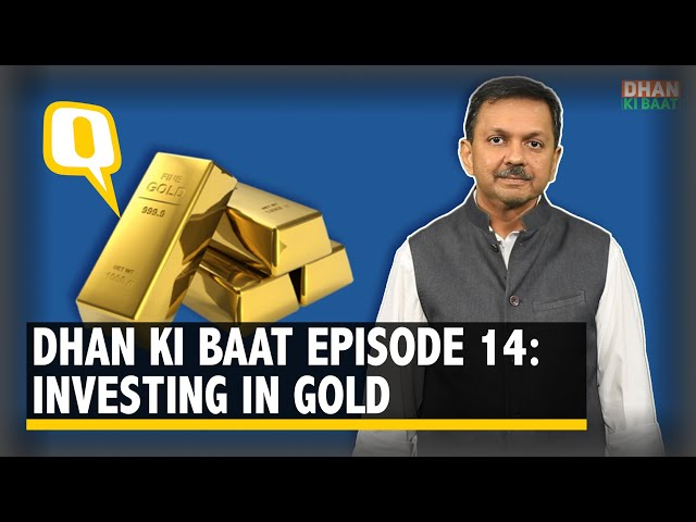 Dhan Ki Baat Ep 14 Investing In Gold