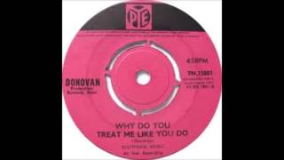 Donovan - Why Do You Treat Me Like You Do - 1965 - 45 RPM