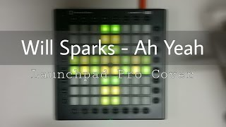 Will Sparks - Ah Yeah | Launchpad Pro Cover