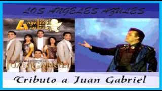 Los Angeles Azules - Tributo a Juan Gabriel mix