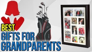 10 Best Gifts For Grandparents 2017
