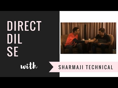 Direct Dil Se With Sharmaji Technical