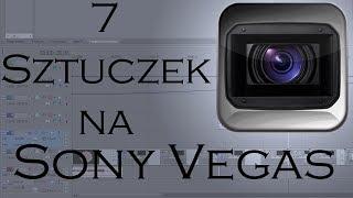7 sztuczek na Sony Vegas