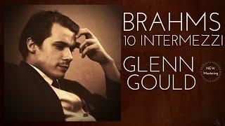 Brahms - 10 Intermezzi (recording of the Century : Glenn Gould)