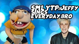 SML YTP: Jeffy sings its Everyday bro