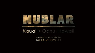 NUBLAR: Kauai + Oahu 2013