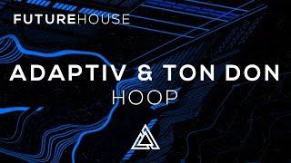 Adaptiv & Ton Don - Hoop
