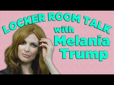 Locker Room Talk with Melania Trump